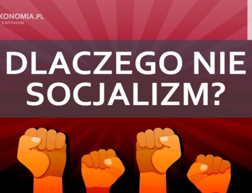 Dlaczego niesocjalizm | część 3