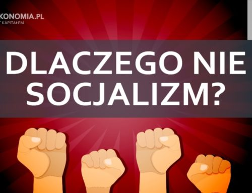 Dlaczego niesocjalizm | część 4